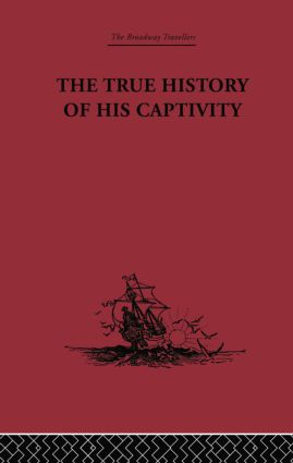 The True History of his Captivity 1557: Hans Staden, 1st Edition (Paperback) book cover