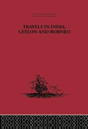 Travels in India, Ceylon and Borneo