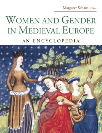 Women and Gender in Medieval Europe: An Encyclopedia, 1st Edition (Paperback) book cover