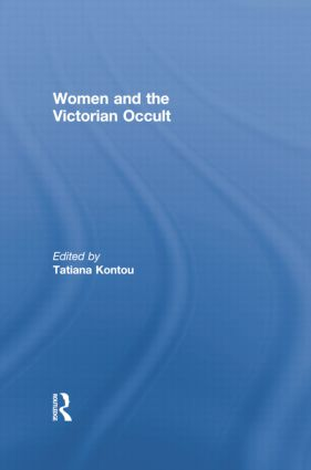 Women and the Victorian Occult: 1st Edition (Paperback) book cover