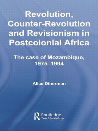 Revolution, Counter-Revolution and Revisionism in Postcolonial Africa: The Case of Mozambique, 1975-1994, 1st Edition (Paperback) book cover