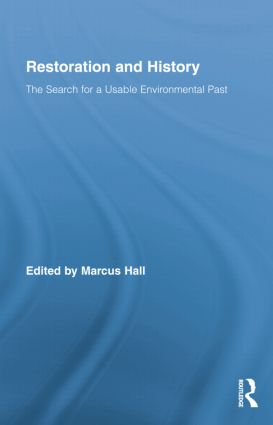 Restoration and History: The Search for a Usable Environmental Past book cover