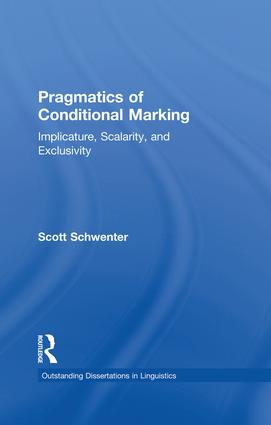 Pragmatics of Conditional Marking: Implicature, Scalarity, and Exclusivity book cover