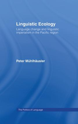 Linguistic Ecology: Language Change and Linguistic Imperialism in the Pacific Region, 1st Edition (Paperback) book cover
