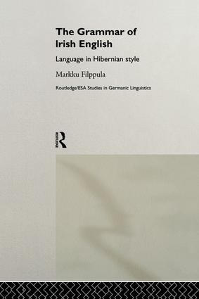 The Grammar of Irish English: Language in Hibernian Style, 1st Edition (Paperback) book cover