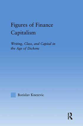 Figures of Finance Capitalism: Writing, Class and Capital in Mid-Victorian Narratives, 1st Edition (Paperback) book cover