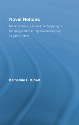 Novel Notions: Medical Discourse and the Mapping of the Imagination in Eighteenth-Century English Fiction, 1st Edition (Paperback) book cover