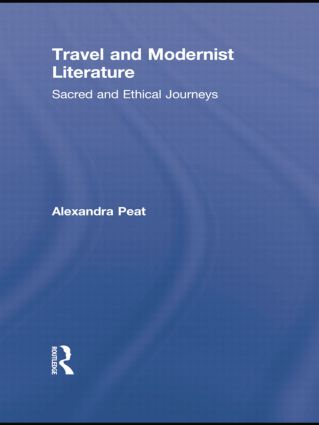 Travel and Modernist Literature: Sacred and Ethical Journeys (e-Book) book cover