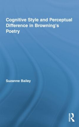 Cognitive Style and Perceptual Difference in Browning's Poetry: 1st Edition (Paperback) book cover