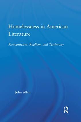 Homelessness in American Literature: Romanticism, Realism and Testimony, 1st Edition (Paperback) book cover