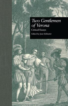 Two Gentlemen of Verona: Critical Essays, 1st Edition (Paperback) book cover