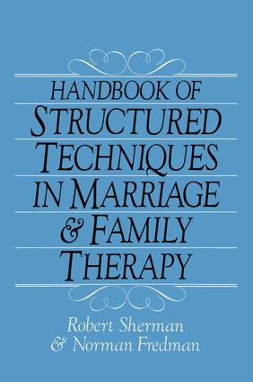 Handbook Of Structured Techniques In Marriage And Family Therapy: 1st Edition (Paperback) book cover