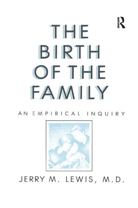 The Birth Of The Family: An Empirical Enquiry book cover