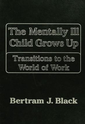 Mentally Ill Child Grows Up: Transitions To The World Of