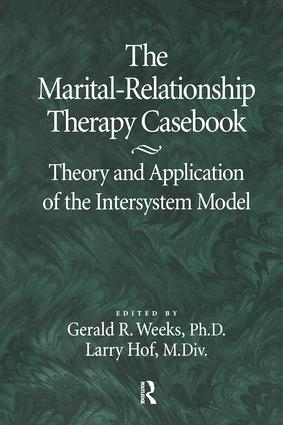 The Marital-Relationship Therapy Casebook: Theory & Application Of The Intersystem Model, 1st Edition (Paperback) book cover