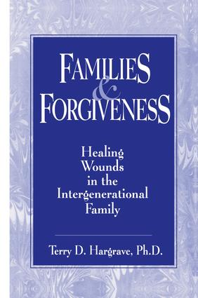 Families And Forgiveness: Healing Wounds In The Intergener