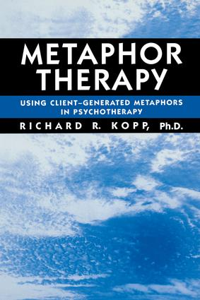 Metaphor Therapy: Using Client Generated Metaphors In Psychotherapy, 1st Edition (Paperback) book cover