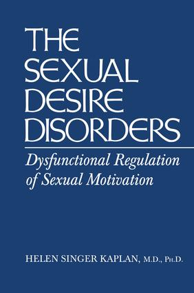 Sexual Desire Disorders: Dysfunctional Regulation of Sexual Motivation, 1st Edition (Paperback) book cover