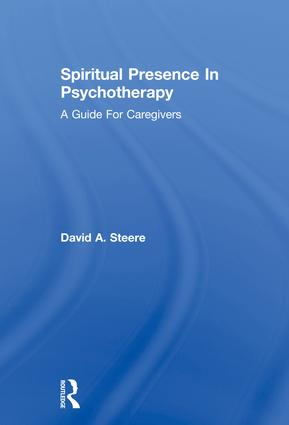 Spiritual Presence In Psychotherapy: A Guide For Caregivers, 1st Edition (Paperback) book cover