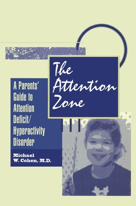 The Attention Zone: A Parent's Guide To Attention Deficit/Hyperactivity, 1st Edition (Paperback) book cover