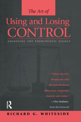 Therapeutic Stances: The Art Of Using And Losing Control: Adjusting The Therapeutic Stance, 1st Edition (Paperback) book cover