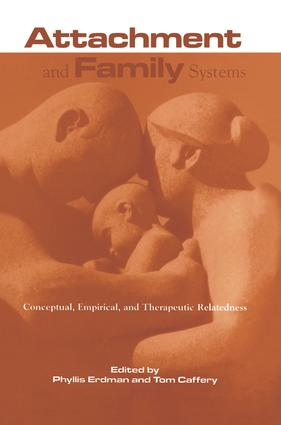 Attachment and Family Systems: Conceptual, Empirical and Therapeutic Relatedness, 1st Edition (Paperback) book cover