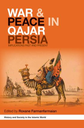 War and Peace in Qajar Persia: Implications Past and Present book cover