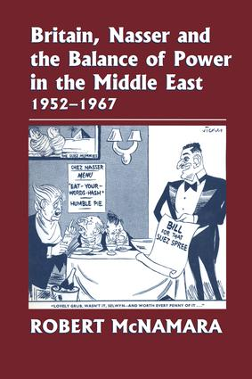 Britain, Nasser and the Balance of Power in the Middle East, 1952-1977: From The Eygptian Revolution to the Six Day War book cover