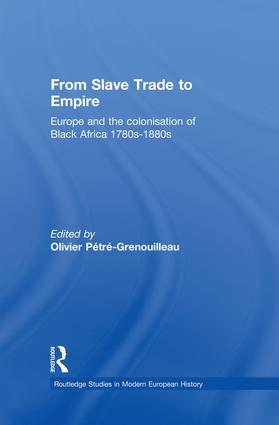 From Slave Trade to Empire: European Colonisation of Black Africa 1780s-1880s, 1st Edition (Paperback) book cover