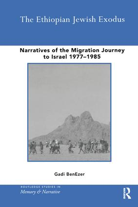 The Ethiopian Jewish Exodus: Narratives of the Journey, 1st Edition (Paperback) book cover