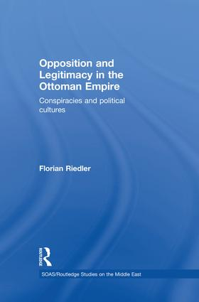 Opposition and Legitimacy in the Ottoman Empire (Paperback) book cover