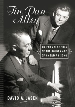 Tin Pan Alley: An Encyclopedia of the Golden Age of American Song book cover
