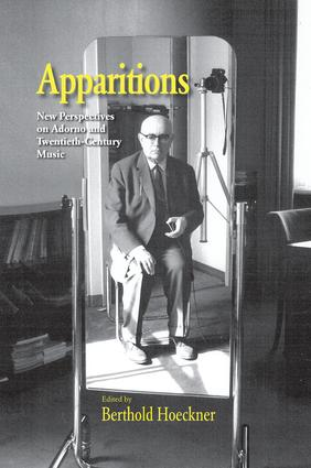 Apparitions: Essays on Adorno and Twentieth-Century Music, 1st Edition (Paperback) book cover