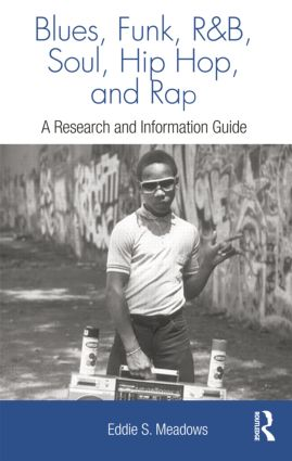 Blues, Funk, Rhythm and Blues, Soul, Hip Hop, and Rap: A Research and Information Guide, 1st Edition (Paperback) book cover