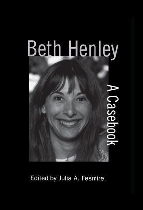 Beth Henley: A Casebook, 1st Edition (Paperback) book cover