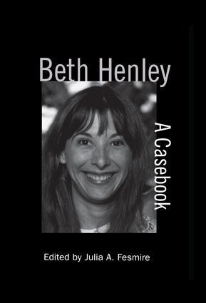 Beth Henley: A Casebook book cover