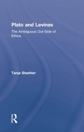 Plato and Levinas: The Ambiguous Out-Side of Ethics, 1st Edition (Paperback) book cover