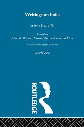 Collected Works of John Stuart Mill: XXX. Writings on India, 1st Edition (Paperback) book cover