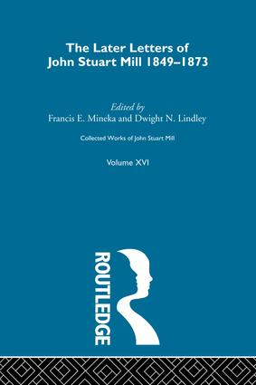 Collected Works of John Stuart Mill: XVI. Later Letters 1848-1873 Vol C, 1st Edition (Paperback) book cover