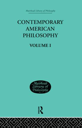 Contemporary American Philosophy: Personal Statements Volume I, 1st Edition (Paperback) book cover