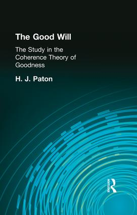 The Good Will: A Study in the Coherence Theory of Goodness, 1st Edition (Paperback) book cover