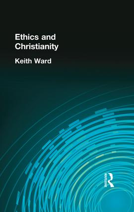 Ethics and Christianity: 1st Edition (Paperback) book cover