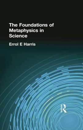 The Foundations of Metaphysics in Science: 1st Edition (Paperback) book cover