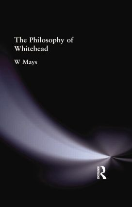 The Philosophy of Whitehead: 1st Edition (Paperback) book cover