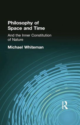 Philosophy of Space and Time: And the Inner Constitution of Nature, 1st Edition (Paperback) book cover