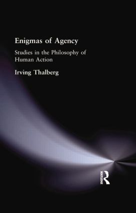 Enigmas of Agency: Studies in the Philosophy of Human Action, 1st Edition (Paperback) book cover