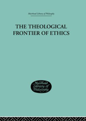 The Theological Frontier of Ethics: 1st Edition (Paperback) book cover