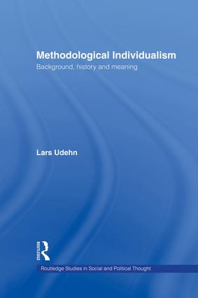 Methodological Individualism: Background, History and Meaning, 1st Edition (Paperback) book cover