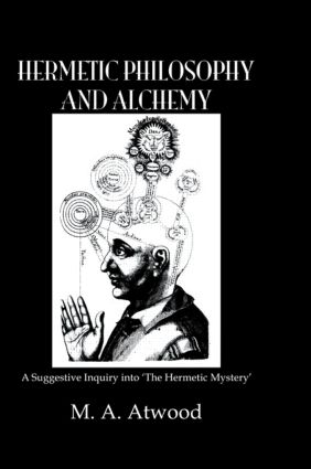 Hermetic Philosophy & Alchemy: 1st Edition (Paperback) book cover