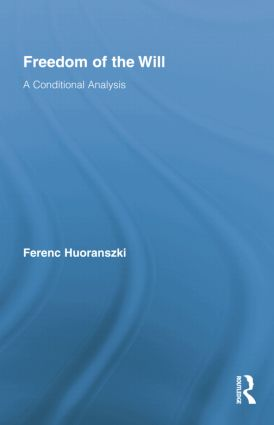Freedom of the Will: A Conditional Analysis, 1st Edition (Paperback) book cover